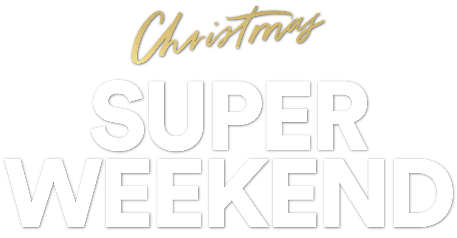 Christmas Super Weekend