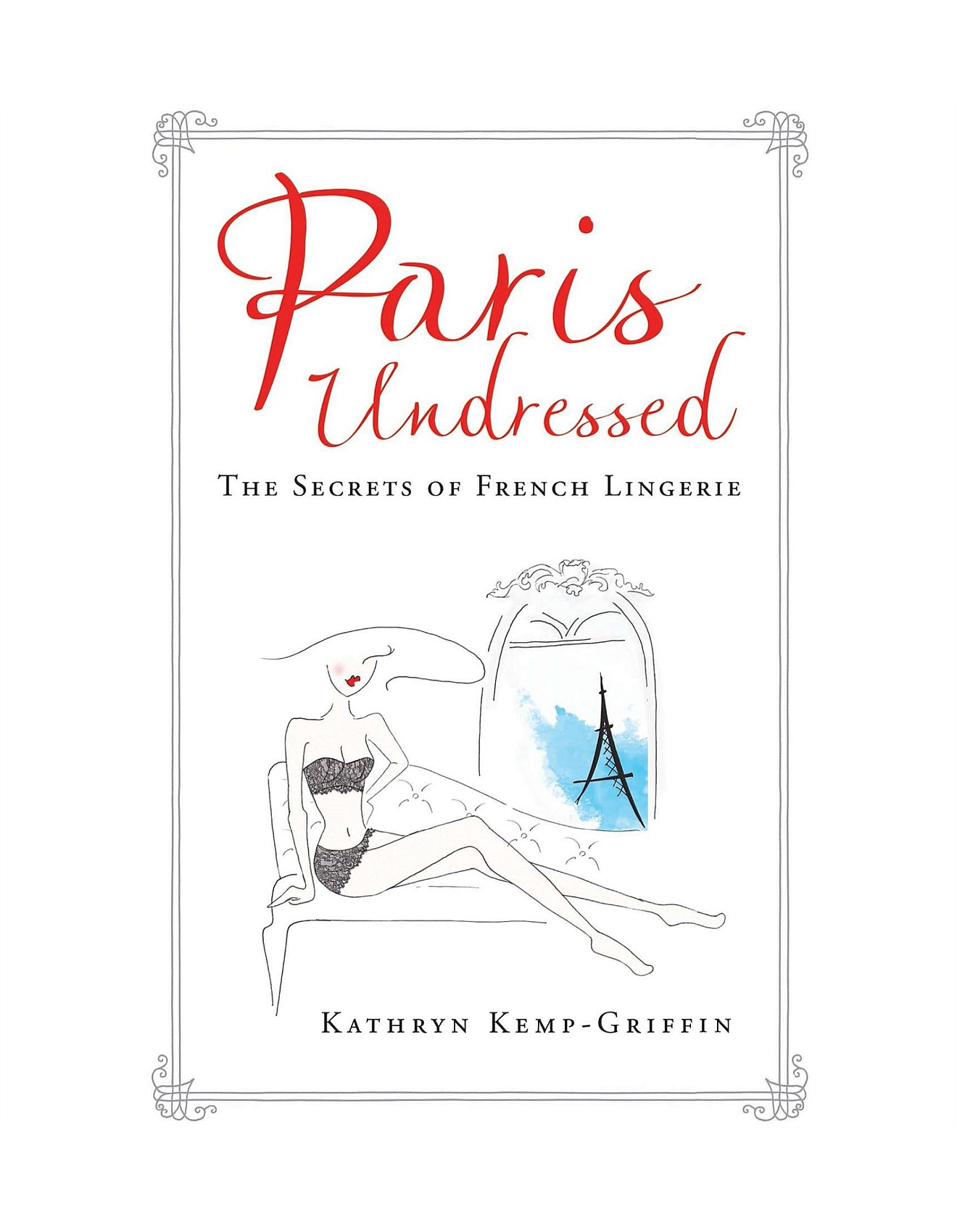 paris undressed the secrets of french lingerie
