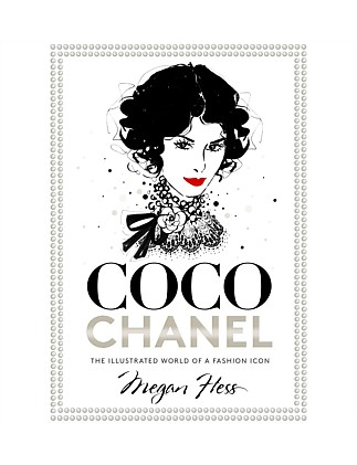 Coco Chanel - The Illustrated World of a Fashion Icon