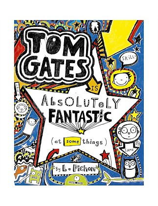 Is Absolutely Fantastic  - Tom Gates Book 5