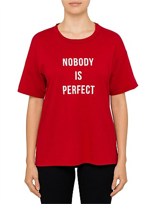 Nobody Is Perfect Tee