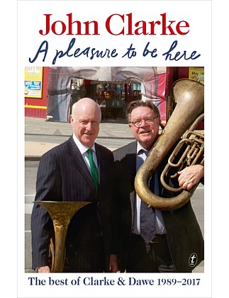 A Pleasure to be Here: The Best of Clarke and Dawe 1989-2017